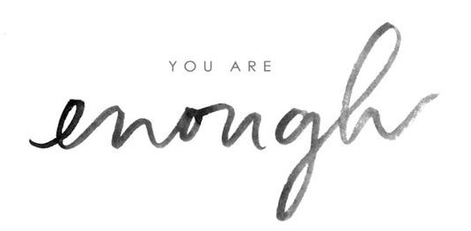 quote you are enough
