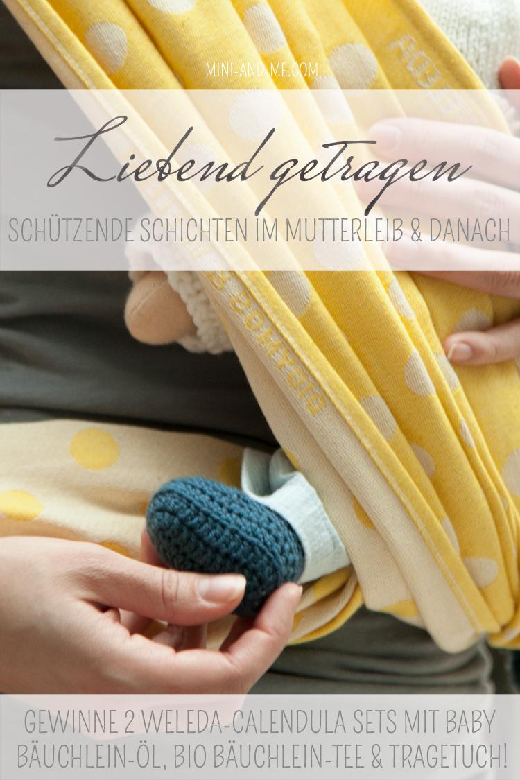 Liebend getragen: über schützende Schichten im Mutterleib und wärmende Heilpflanzen