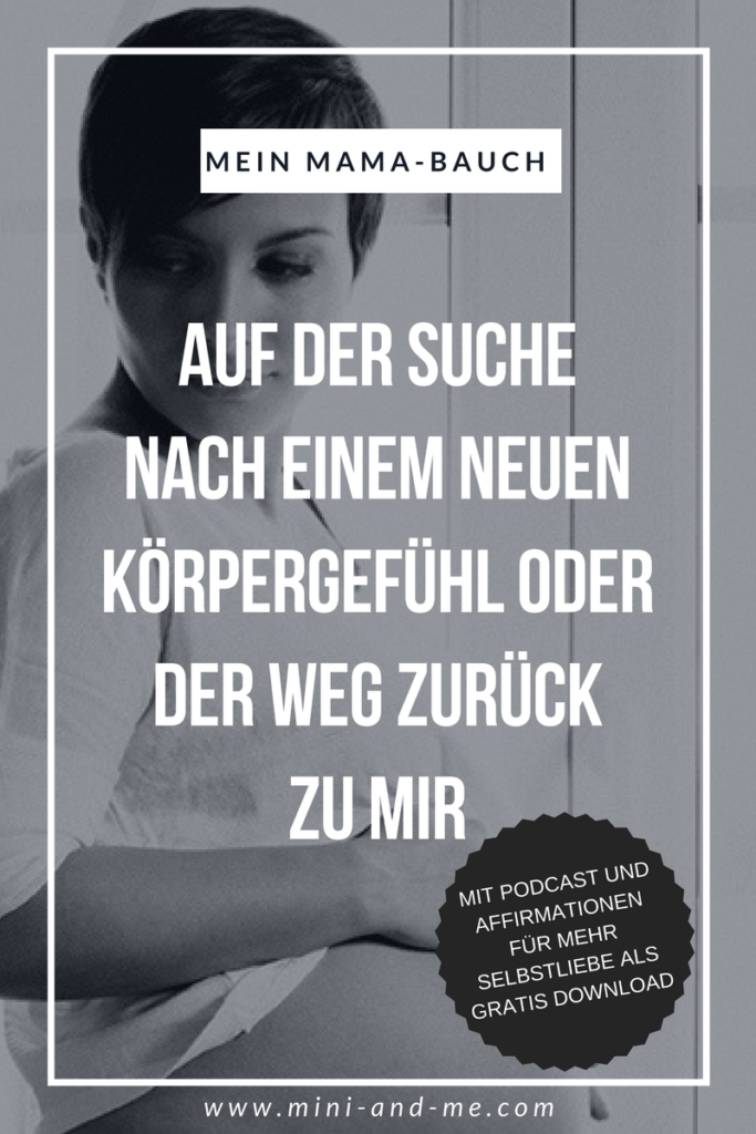 Mein Mama Bauch: übers Akzeptieren des eigenen Körpers nach der Schwangerschaft (und Affirmationen für mehr Selbstliebe als gratis Download)