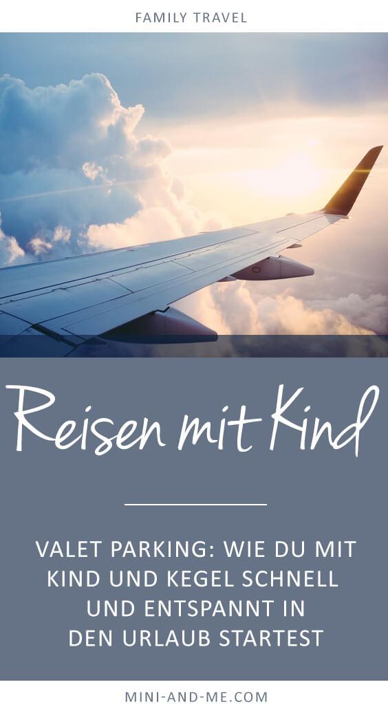 Valet Parking am Flughafen: So startest du mit Familie entspannt und schnell in den Urlaub (Reisen mit Kind, Family Travel, Reisen mit Familie, Flughafen Service)