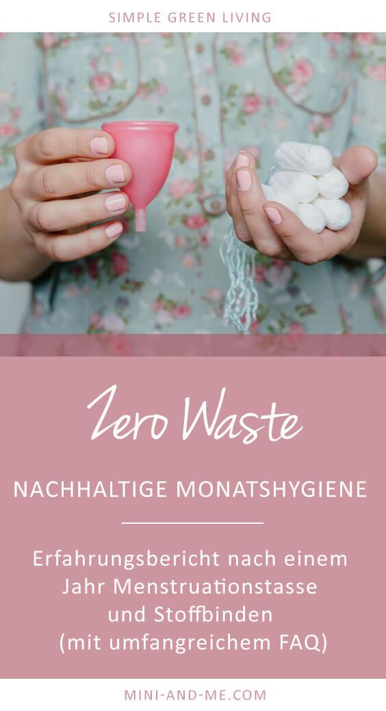 Zero Waste Menstruation: Erfahrungsbericht nach einem Jahr mit nachhaltiger Monatshygiene (Menstruationstasse, Stoffbinden, Zero Waste, Simple Living, Zero Plastic, Plastikfrei, Frauengesundheit, Regelschmerzen, nachhaltige Monatshygiene, Mensutruationsbeschwerden, Körpergefühl, Mini and Me)