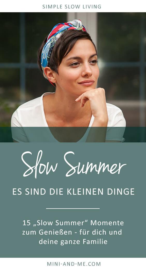 Slow Summer: 15 Slow Summer Momente für dich und deine Familie (Slow Living, Achtsamkeit, Entspannung, Familie leben, Leben mit Kindern, Sommer, Einfach leben, Mini and Me) #achtsamkeit #slowliving #simpleliving #familieleben