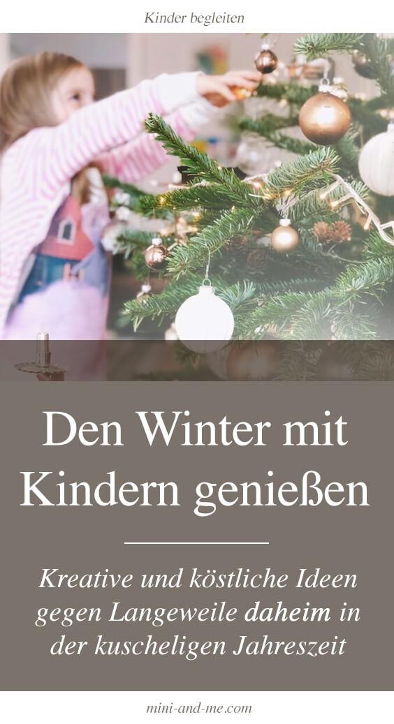 Den Winter mit Kindern genießen: Kreative und köstliche Ideen gegen Langeweile daheim in der kuscheligen Jahreszeit #wintermitkindern #bastelnmitkindern #backenmitkindern #achtsamkeit #reima #miniandme